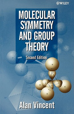 Molecular Symmetry and Group Theory By Vincent, Alan
