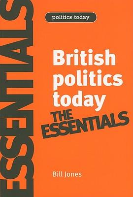 British Politics Today By Jones, Bill