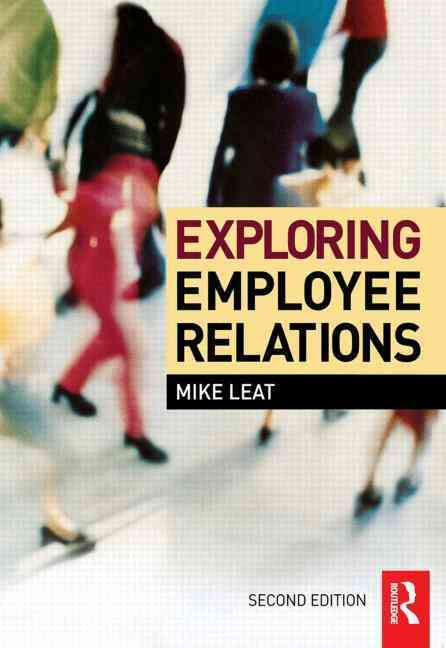 Exploring Employee Relations By Leat, Mike