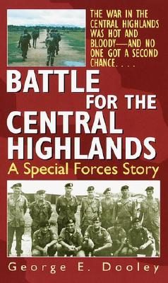 Battle for the Central Highlands By Dooley, George E.