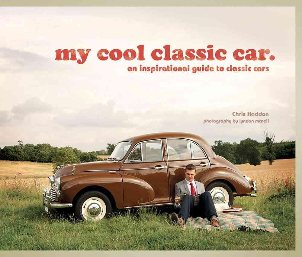 My Cool Classic Car By Haddon, Chris